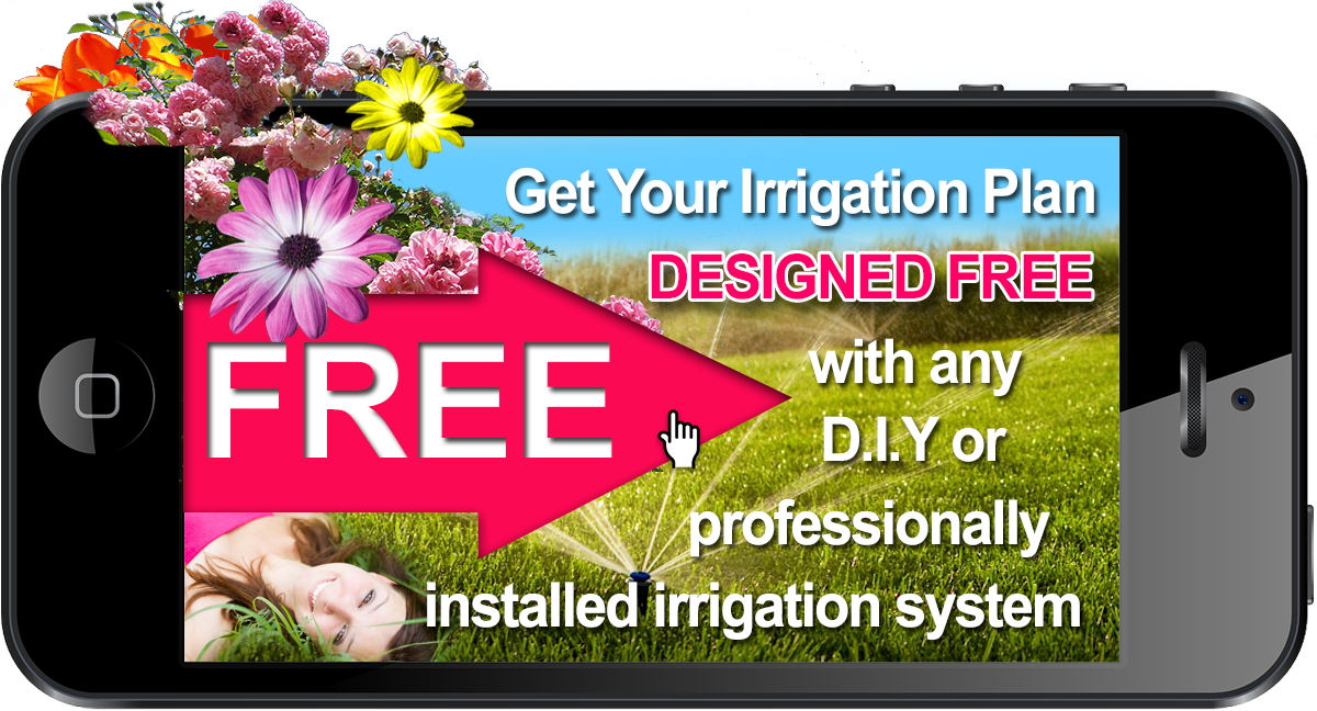 FREE Irrigation Design with all installed or DIY irrigation systems